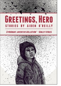 Greetings, Hero by Aiden O'Reilly